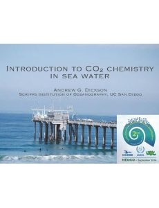 INTRODUCTION TO CO2 CHEMISTRY IN SEA WATER by Andrew Dickson
